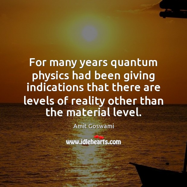 Image, For many years quantum physics had been giving indications that there are