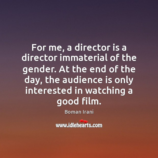 Image, For me, a director is a director immaterial of the gender. At