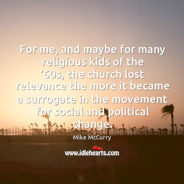 For me, and maybe for many religious kids of the '60s, the church lost relevance Image