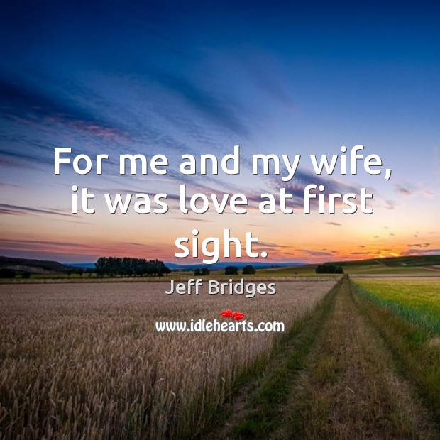 For me and my wife, it was love at first sight. Image