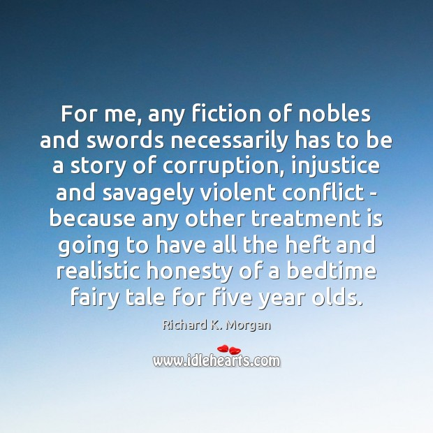 Image, For me, any fiction of nobles and swords necessarily has to be