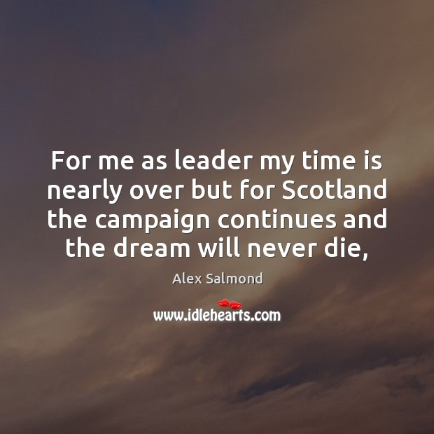 Image, For me as leader my time is nearly over but for Scotland