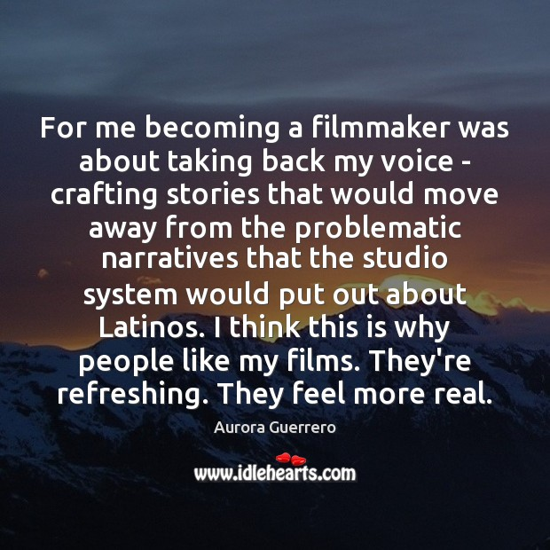 Image, For me becoming a filmmaker was about taking back my voice –