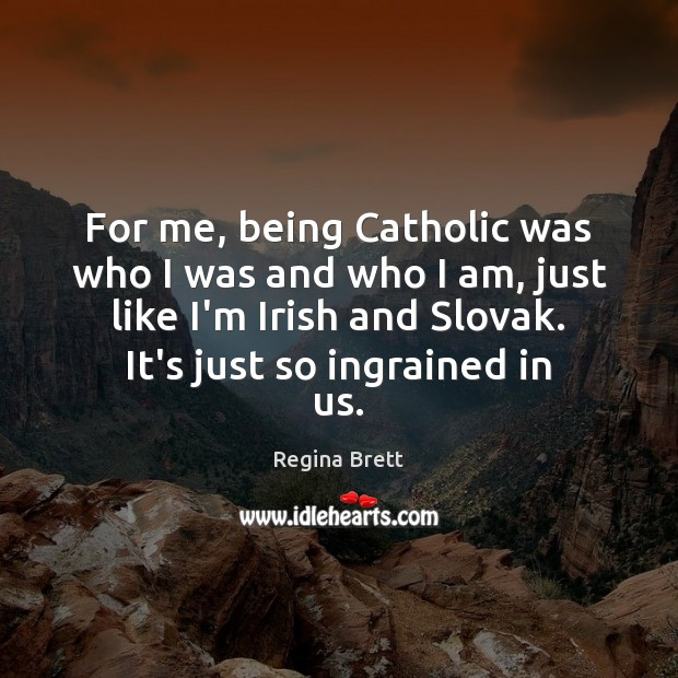 For me, being Catholic was who I was and who I am, Image