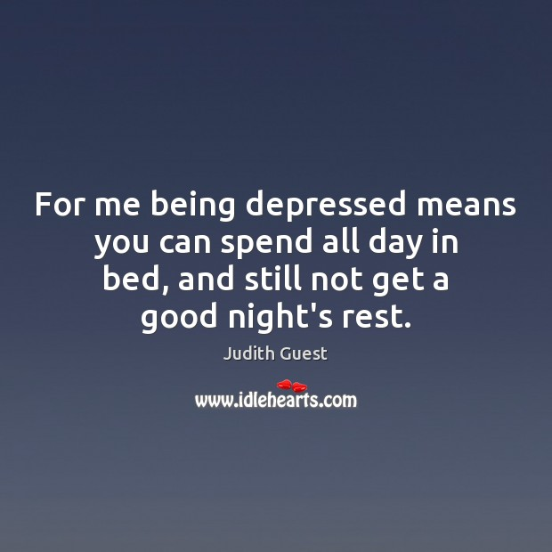 Image, For me being depressed means you can spend all day in bed,