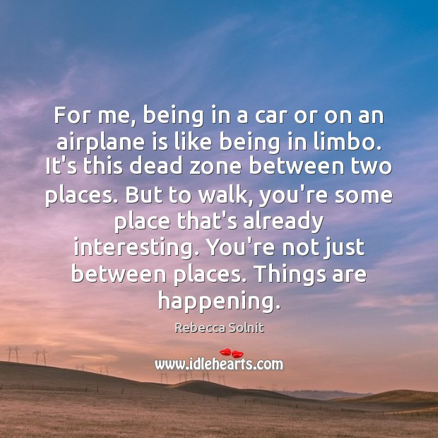 Image, For me, being in a car or on an airplane is like