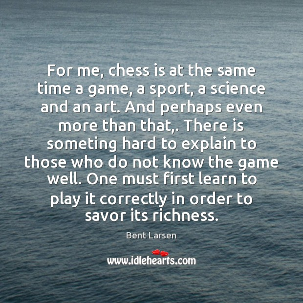 Image, For me, chess is at the same time a game, a sport,
