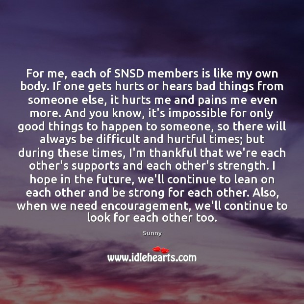 For me, each of SNSD members is like my own body. If Be Strong Quotes Image