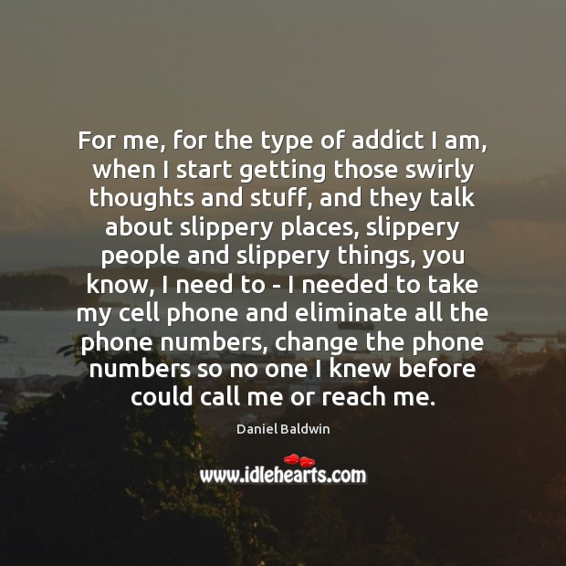 For me, for the type of addict I am, when I start Image