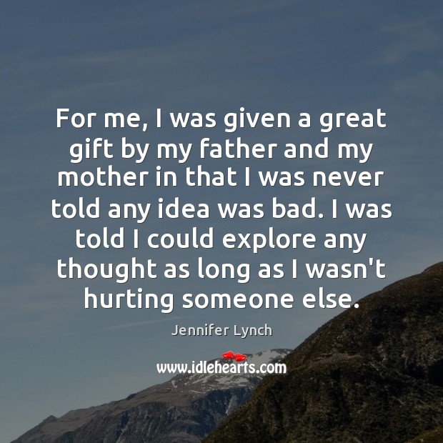 For me, I was given a great gift by my father and Image