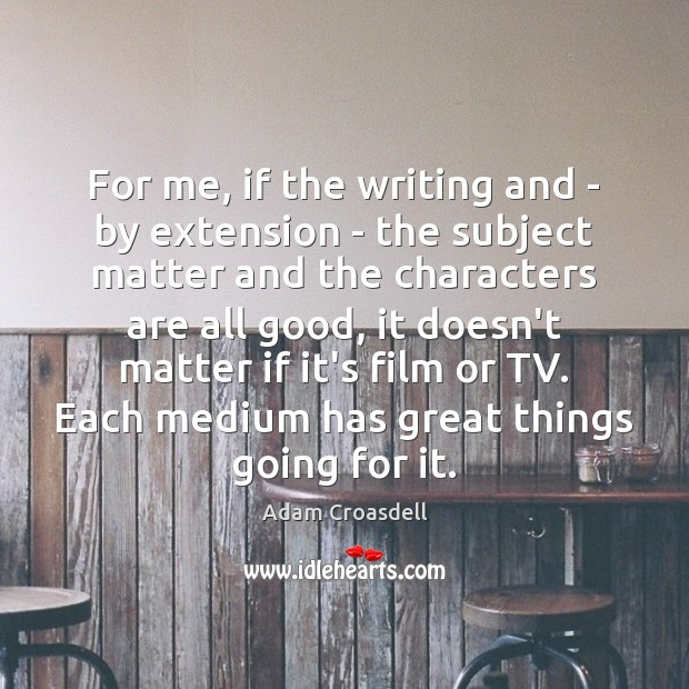 Image, For me, if the writing and – by extension – the subject