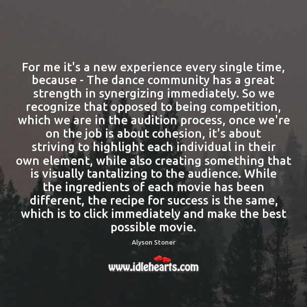 For me it's a new experience every single time, because – The Image