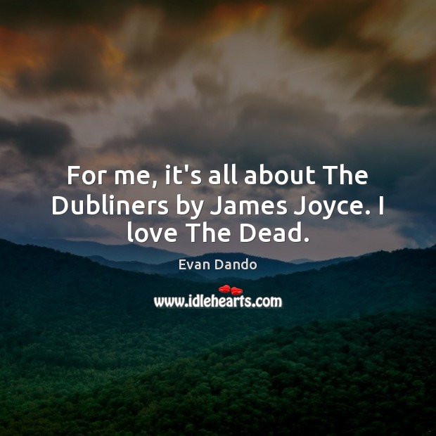 "an analysis of the last chapter of dubliners the dead by james joyce Essay on ""the dead dubliners, formed by fifteen short stories that portray the society of dublin joyce, james ""the dead."