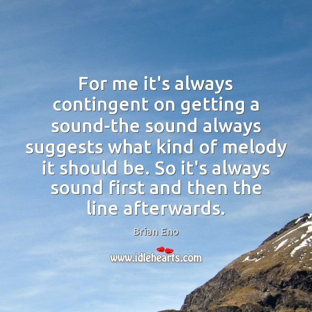 For me it's always contingent on getting a sound-the sound always suggests Image