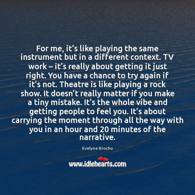For me, it's like playing the same instrument but in a Try Again Quotes Image