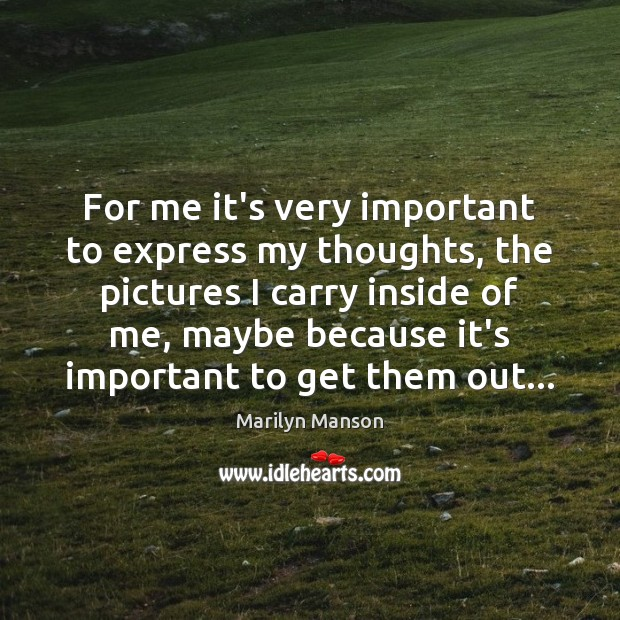 Image, For me it's very important to express my thoughts, the pictures I