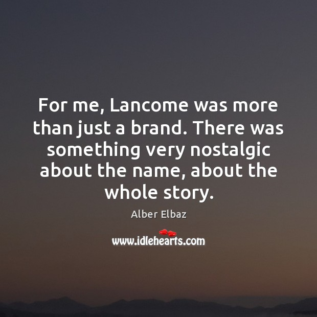 For me, Lancome was more than just a brand. There was something Image