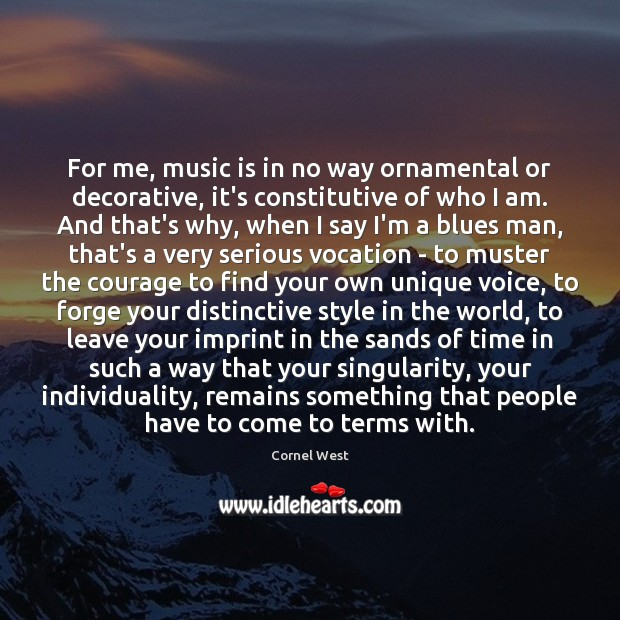 Image, For me, music is in no way ornamental or decorative, it's constitutive