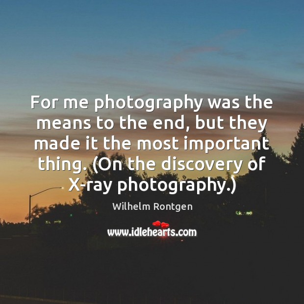 For me photography was the means to the end, but they made Image