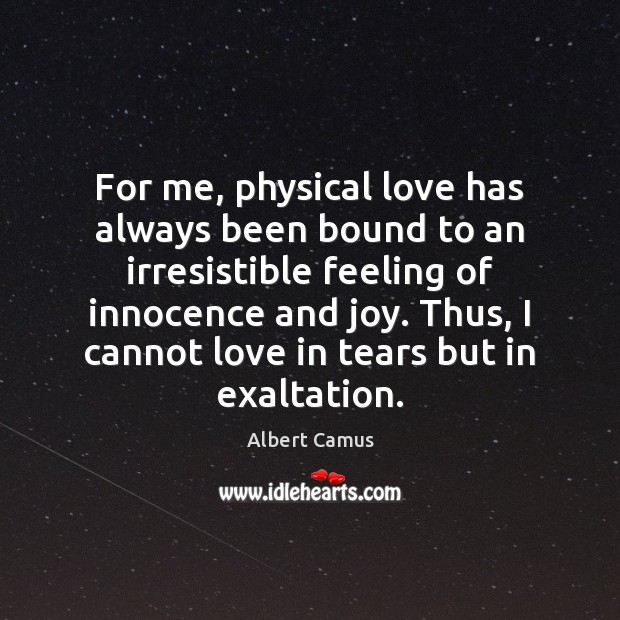 Image, For me, physical love has always been bound to an irresistible feeling