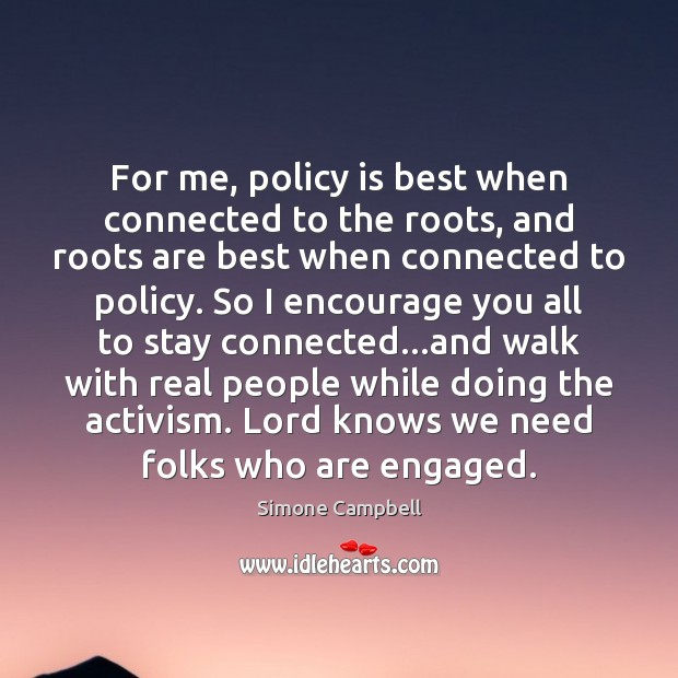 For me, policy is best when connected to the roots, and roots Image