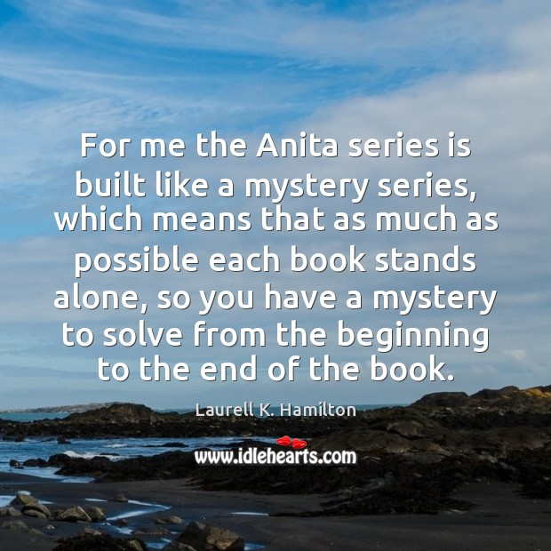 Image, For me the Anita series is built like a mystery series, which