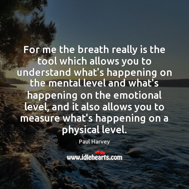 For me the breath really is the tool which allows you to Image