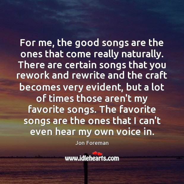 Image, For me, the good songs are the ones that come really naturally.