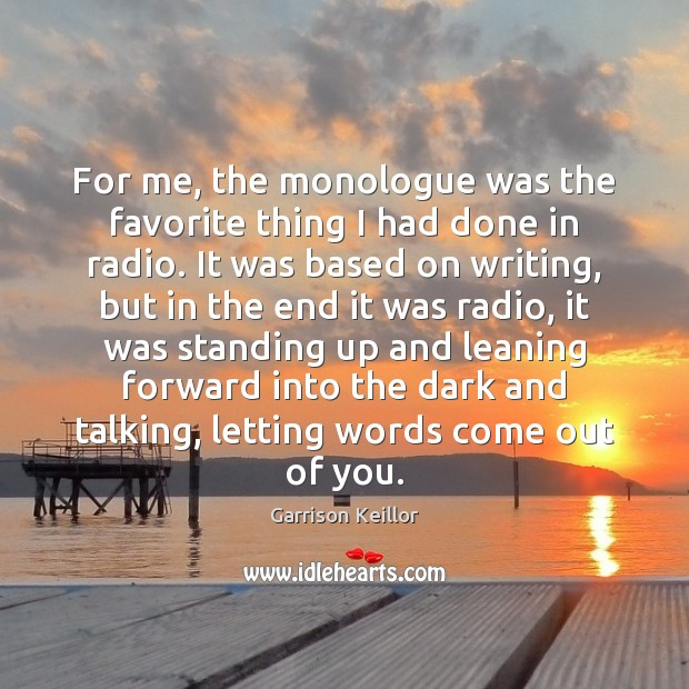 For me, the monologue was the favorite thing I had done in Image