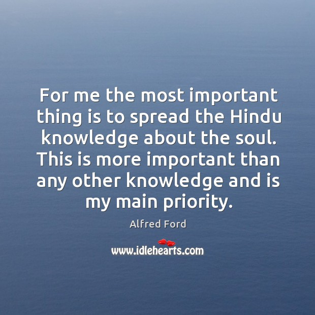 Image, For me the most important thing is to spread the Hindu knowledge