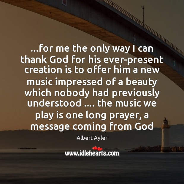 Image, …for me the only way I can thank God for his ever-present