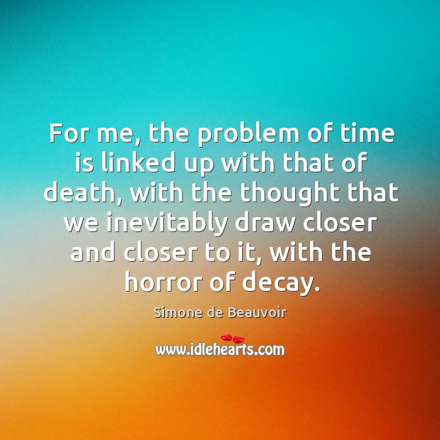 For me, the problem of time is linked up with that of Image