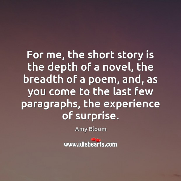 Image, For me, the short story is the depth of a novel, the