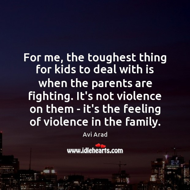 Image, For me, the toughest thing for kids to deal with is when