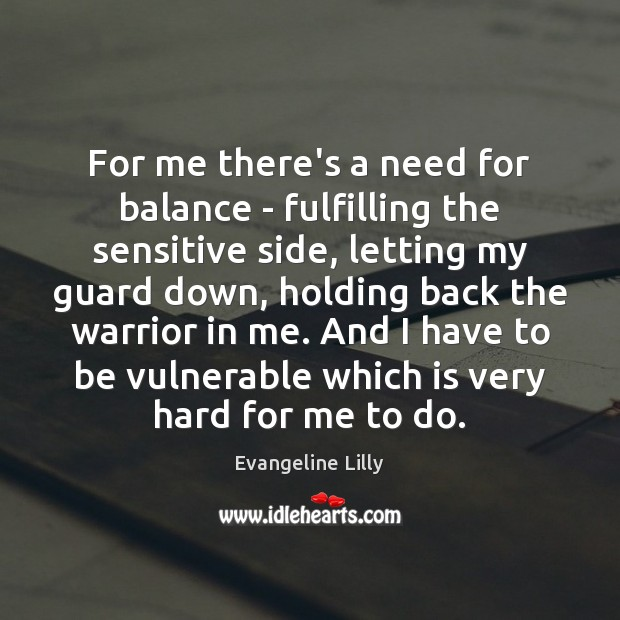 For me there's a need for balance – fulfilling the sensitive side, Image