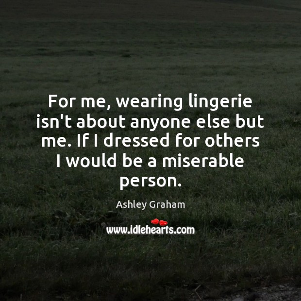 Image, For me, wearing lingerie isn't about anyone else but me. If I