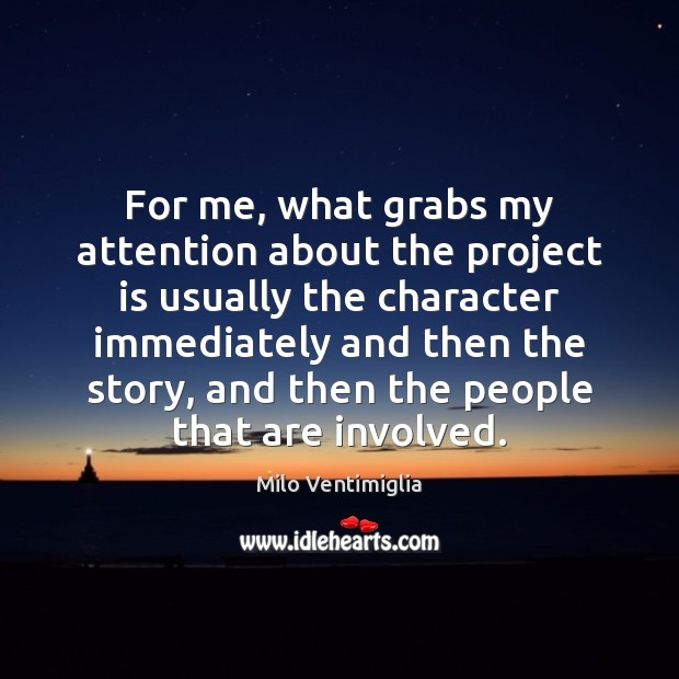 For me, what grabs my attention about the project is usually the Image