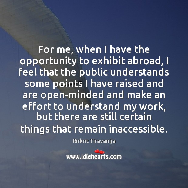 For me, when I have the opportunity to exhibit abroad, I feel Image