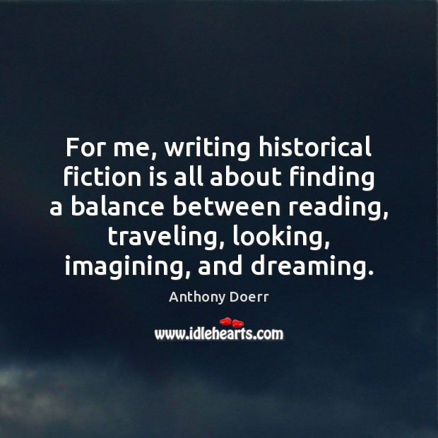 For me, writing historical fiction is all about finding a balance between Image