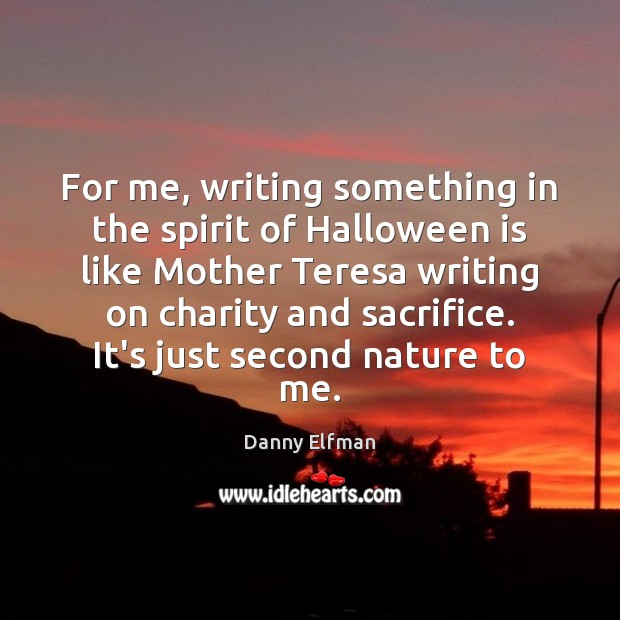 For me, writing something in the spirit of Halloween is like Mother Halloween Quotes Image