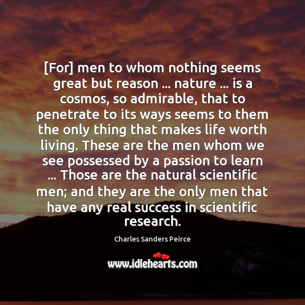[For] men to whom nothing seems great but reason … nature … is a Image
