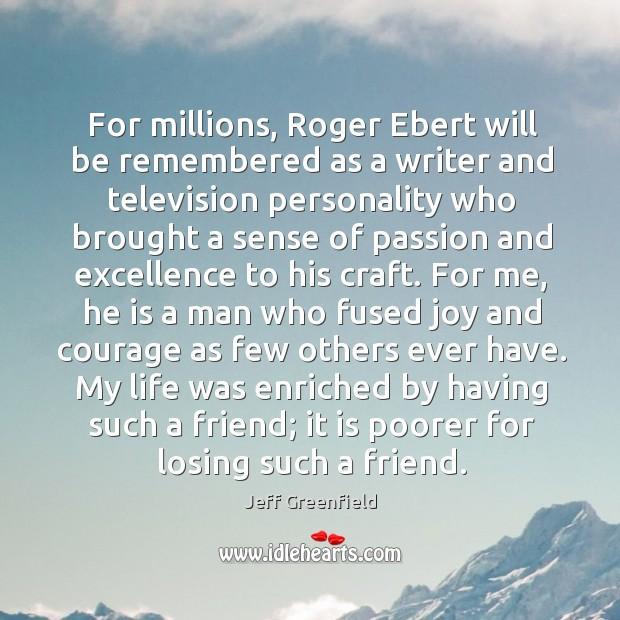 For millions, Roger Ebert will be remembered as a writer and television Image