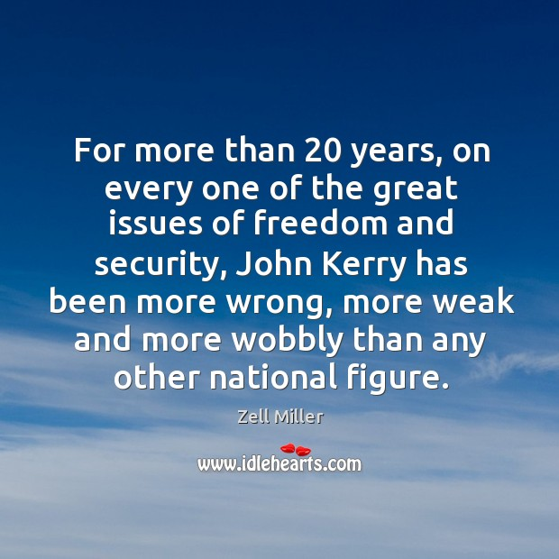 For more than 20 years, on every one of the great issues of freedom and security Image