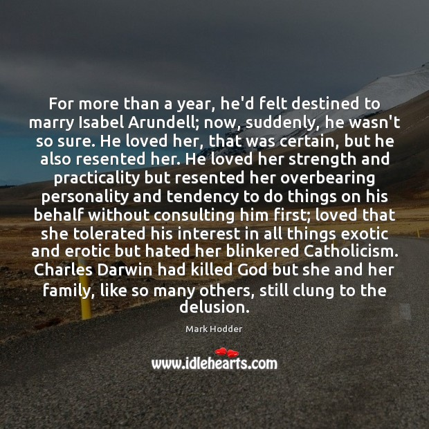 For more than a year, he'd felt destined to marry Isabel Arundell; Image
