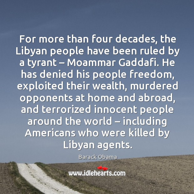 For more than four decades, the libyan people have been ruled by a tyrant Image