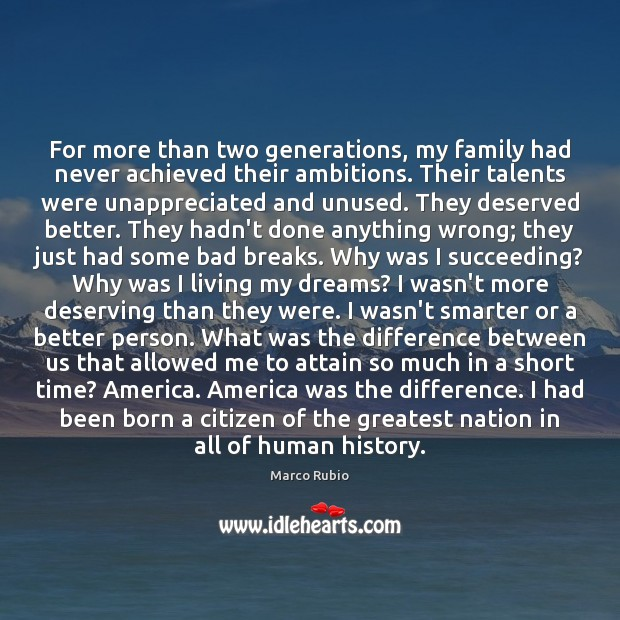 For more than two generations, my family had never achieved their ambitions. Unappreciated Quotes Image