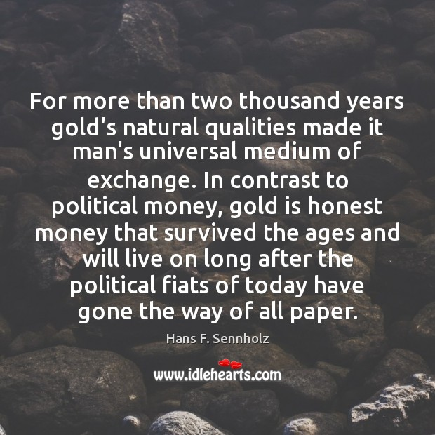 Image, For more than two thousand years gold's natural qualities made it man's