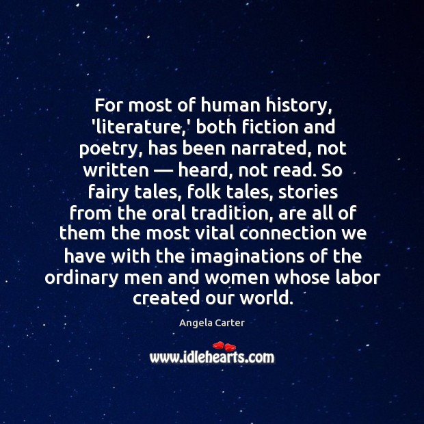 For most of human history, 'literature,' both fiction and poetry, has Image