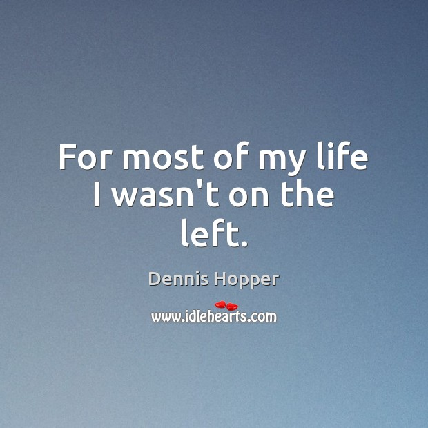 Picture Quote by Dennis Hopper