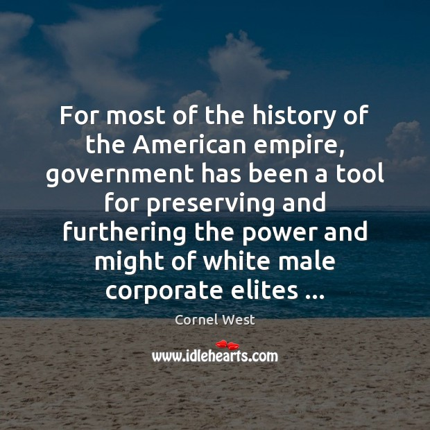 For most of the history of the American empire, government has been Image